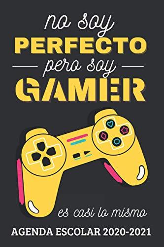 No Soy Perfecto Pero soy Gamer: Agendas Escolares 2020 2021...