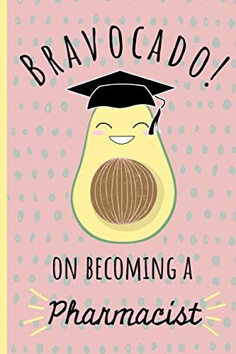 Bravocado on becoming a Pharmacist: Notebook, Perfect Graduation gift for the new Graduate, Great alternative to a card, Lined paper.