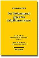 Der Direktanspruch Gegen Den Haftpflichtversicherer: Eine Rechtsvergleichende Untersuchung Zum Deutschen Und Skandinavischen Recht (Studien Zum Auslandischen Und Internationalen Privatrecht)
