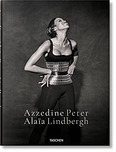Azzedine Alaïa Peter Lindbergh. Ediz. inglese, grancese e tedesca