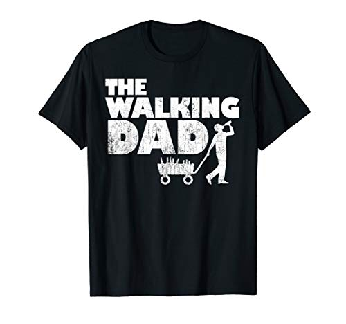 The Walking Dad I Vatertag Papa Sauftour Vater Papatag T-Shirt
