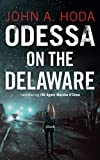 Odessa on the Delaware: Introducing FBI Agent Marsha O'Shea - John A. Hoda