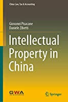 Intellectual Property in China (China Law, Tax & Accounting)