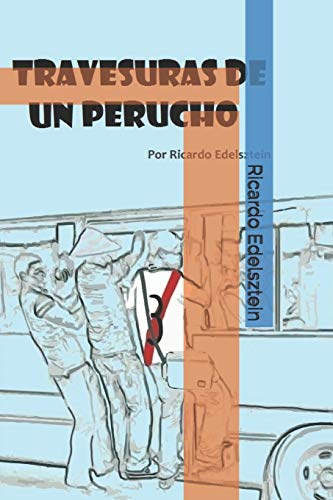 Travesuras de un Perucho (Spanish Edition)