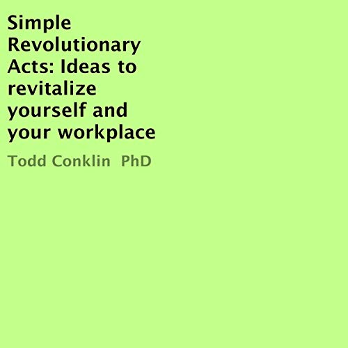 Simple Revolutionary Acts Audiobook By Todd Conklin PhD cover art