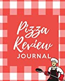 Pizza Review Log: Record & Rank Restaurant Reviews Expert Pizza Foodie Prompted Remembering Your Favorite...