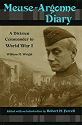 Meuse-Argonne Diary: A Division Commander in World War I (Volume 1)