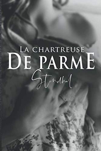 La chartreuse de parme – Stendhal: Édition illustrée | 458 pages Format 15,24 cm x 22,86 cm