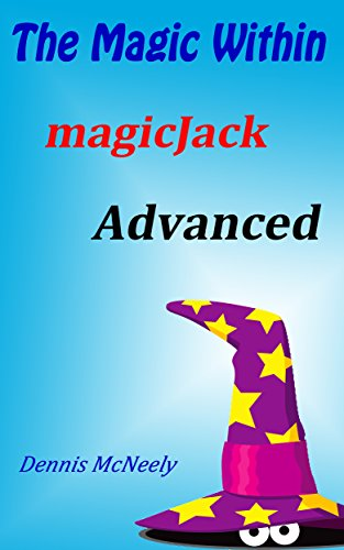 The Magic Within: magicJack Advanced (English Edition)