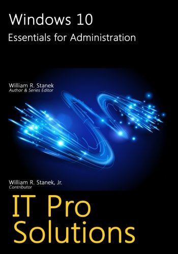 Compare Textbook Prices for Windows 10: Essentials for Administration IT Pro Solutions  ISBN 9781533314758 by Stanek, William