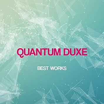 Quantum Duxe Best Works
