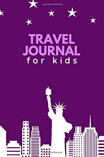 Travel Journal for Kids: Ideal Travel Journal Notebook for All Travel Drawings,...