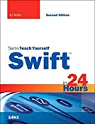 Swift in 24 Hours, Sams Teach Yourself (2nd Edition)