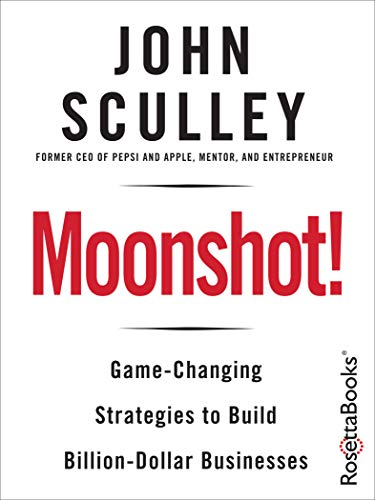 Moonshot!: Game-Changing Strategies to Build Billion-Dollar Businesses (English Edition)