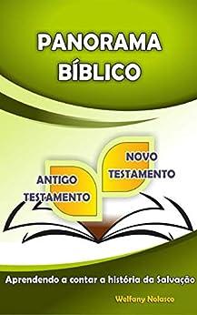 Panorama Bíblico: Aprendendo a contar a história da Salvação (Portuguese Edition) by [Welfany Nolasco Rodrigues]