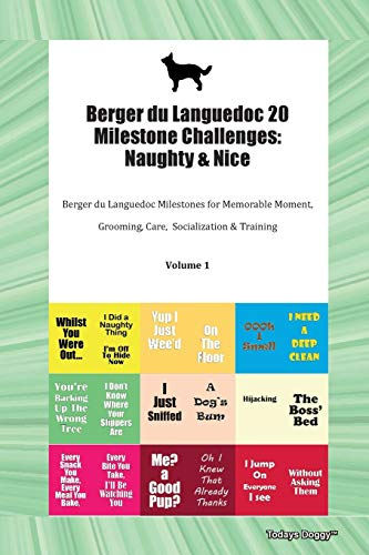 Berger du Languedoc 20 Milestone Challenges: Naughty & Nice Berger du Languedoc Milestones for Memorable Moment, Grooming, Care,  Socialization & Training Volume 1
