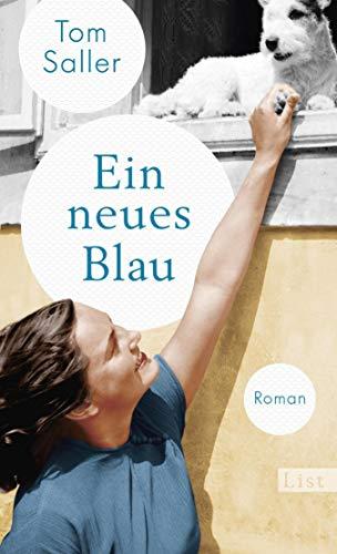 Ein neues Blau: Roman