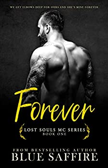 Forever : Lost Souls MC Series (Lost Souls Series Book 1) by [Blue  Saffire , My Brother's  Editor, TakeCover Designs]