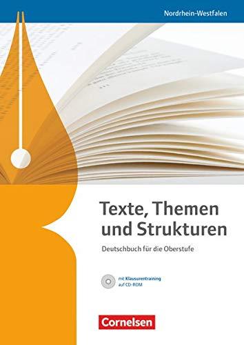 Texte, Themen und Strukturen - Deutschbuch für die Oberstufe - Nordrhein-Westfalen: Schülerbuch mit Klausurentraining auf CD-ROM