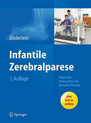 Infantile Zerebralparese: Diagnostik, konservative und operative Therapie