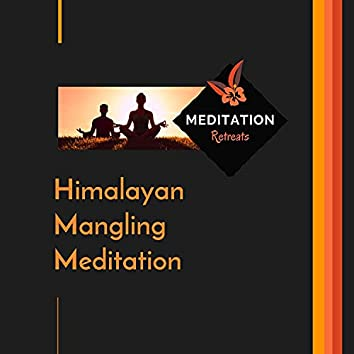 Himalayan Mangling Meditation