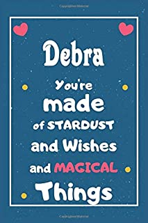 Debra You are made of Stardust and Wishes and MAGICAL Things: Personalised Name Notebook, Gift For Her, Christmas Gift, Gi...