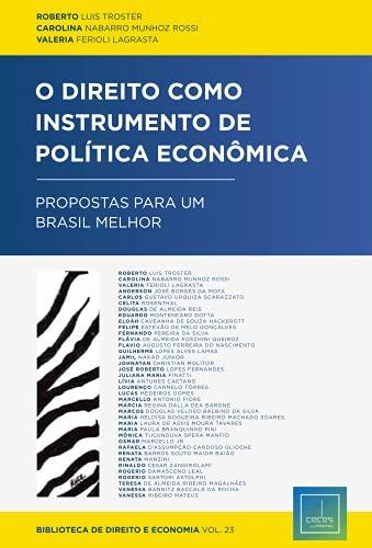 O Direito como Instrumento de Política Econômica: Propostas para um Brasil melhor