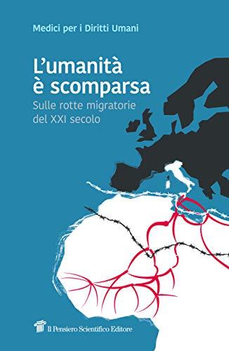 L'umanità è scomparsa. Sulle rotte migratorie del XXI secolo