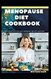 MENOPAUSE DIET COOKBOOK: The Ultimate diet cookbook for easy and peaceful healthy menopause stages for women
