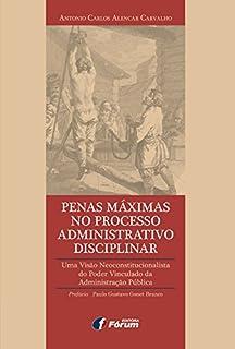 Penas máximas no processo administrativo disciplinar: uma visão neoconstitucionalista do poder vinculado da Administração Pública