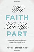'Til Faith Do Us Part: How Interfaith Marriage is Transforming America