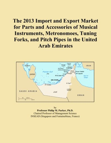 The 2013 Import and Export Market for Parts and Accessories of Musical...