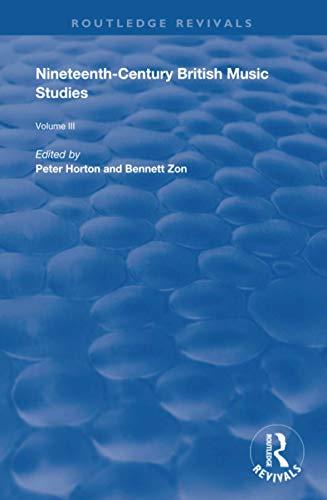 Nineteenth-Century British Music Studies: Volume 3 (Routledge Revivals, Band 3)