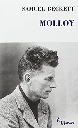 Molloy Suivi De Molloy Un Evenement Litt (Double) (French Edition) by Samuel Beckett(2017-05-05)