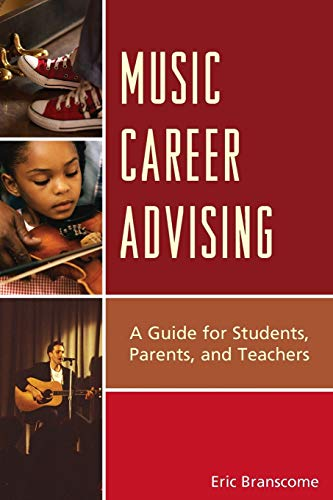 Music Career Advising A Guide For Students Parents And Teachers