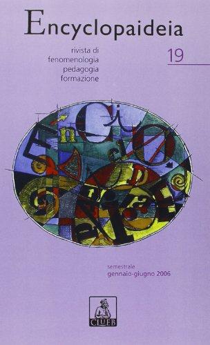 Encyclopaideia. Rivista di fenomenologia, pedagogia, formazione (Vol. 19)