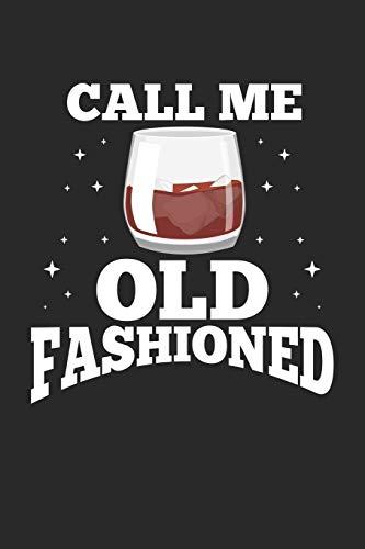 Call me Old Fashioned: Whiskey Bourbon Brandy Notizbuch liniert DIN A5 - 120 Seiten für Notizen, Zeichnungen, Formeln | Organizer Schreibheft Planer Tagebuch