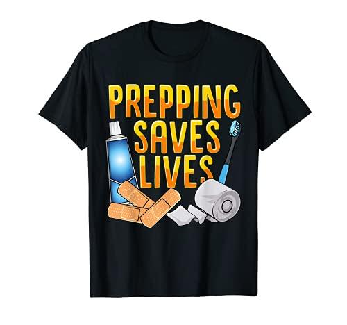 Prepping Saves Lives Prepper Zitat T-Shirt
