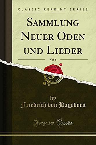 Sammlung Neuer Oden und Lieder, Vol. 1 (Classic Reprint)