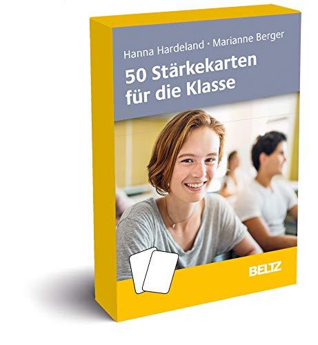 50 Stärkekarten für die Klasse: Gruppendynamische Prozesse begleiten und gestalten