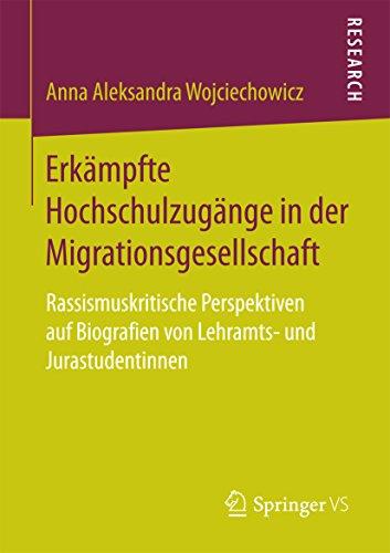 Erkämpfte Hochschulzugänge in der Migrationsgesellschaft: Rassismuskritische Perspektiven auf Biografien von Lehramts- und Jurastudentinnen