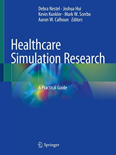 Healthcare Simulation Research: A Practical Guide