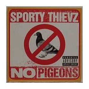No Pigeons / Even Cheaper by Sporty Thievz (1999-06-08)