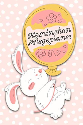 Kaninchen Pflegeplaner: Checkliste zum Ausfüllen für Kinder zur eigenständigen Kaninchen, Zwergkaninchen und Hasenpflege I Motiv: weißes Kaninchen mit Luftballon