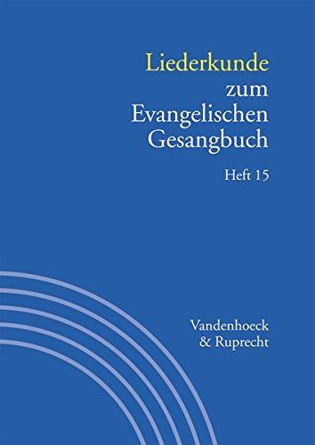 Ich bin der Herr deiner Angst: Liederkunde zum Evangelischen Gesangbuch Heft 15 (Handbuch Zum Evang. Gesangbuch, Band 3)
