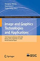 Image and Graphics Technologies and Applications: 15th Chinese Conference, IGTA 2020, Beijing, China, September 19, 2020, Revised Selected Papers (Communications in Computer and Information Science, 1314)