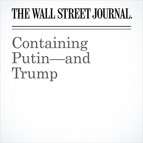Containing Putin—and Trump copertina