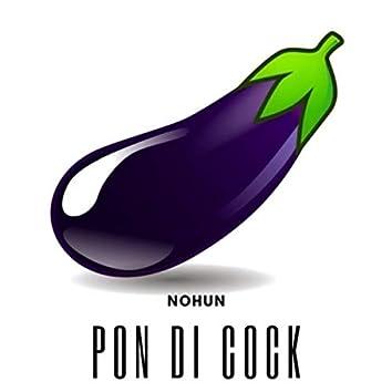 Pon Di Cock