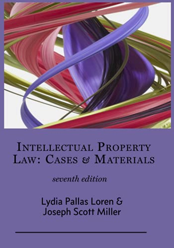 Compare Textbook Prices for Intellectual Property: Cases & Materials  ISBN 9781943689149 by Loren, Lydia Pallas,Miller, Joseph Scott