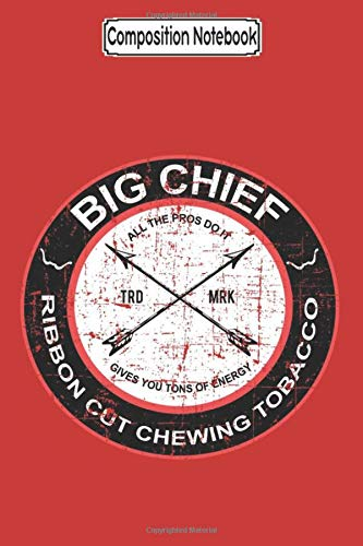 Composition Notebook: Big Chief chewing tobacco from the Sandlot The Sandlot - Journal/Notebook Blank Lined Ruled 6x9 100 Pages
